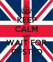 KEEP CALM AND WAIT FOR OFSTED - Personalised Poster large