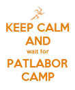 KEEP CALM AND wait for PATLABOR CAMP - Personalised Poster large