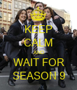 KEEP CALM AND WAIT FOR SEASON 9 - Personalised Poster large