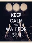 KEEP CALM AND WAIT FOR     SHM    - Personalised Poster large