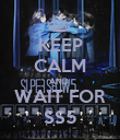 KEEP CALM AND  WAIT FOR SS5 - Personalised Poster large