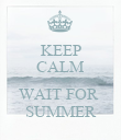 KEEP CALM AND WAIT FOR  SUMMER - Personalised Poster large
