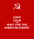 KEEP CALM AND WAIT FOR THE ANNOUNCEMENT - Personalised Poster large