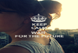 KEEP CALM AND WAIT FOR THE FUTURE - Personalised Poster large