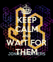 KEEP CALM AND WAIT FOR THEM - Personalised Poster large