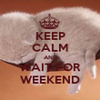 KEEP CALM AND WAIT FOR WEEKEND - Personalised Poster large