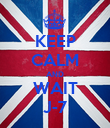 KEEP CALM AND WAIT J-7 - Personalised Poster large