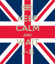KEEP CALM AND WAIT J-8 - Personalised Poster large