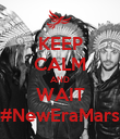 KEEP CALM AND WAIT #NewEraMars - Personalised Poster small