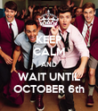 KEEP CALM AND WAIT UNTIL OCTOBER 6th - Personalised Poster large