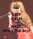 KEEP CALM AND WAiT... Who's That Boy? - Personalised Poster large