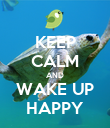 KEEP CALM AND WAKE UP HAPPY - Personalised Poster large