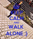 KEEP CALM AND WALK  ALONE ;) - Personalised Poster large