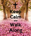 Keep Calm and Walk Along - Personalised Poster large