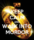 KEEP CALM AND WALK INTO MORDOR - Personalised Poster large