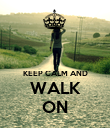 KEEP CALM AND WALK ON - Personalised Poster large