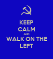 KEEP CALM AND WALK ON THE LEFT - Personalised Poster large