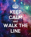 KEEP CALM AND WALK THE LINE - Personalised Poster large