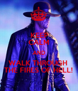 KEEP CALM AND WALK THROUGH  THE FIRES OF HELL!  - Personalised Poster large