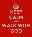 KEEP CALM AND WALK WITH GOD - Personalised Poster large