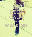 KEEP CALM AND WALKİNG  - Personalised Poster large