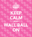 KEEP CALM AND WALL BALL ON - Personalised Poster large