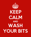 KEEP CALM AND WASH YOUR BITS - Personalised Poster large