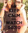 KEEP CALM AND WATCH 90210 - Personalised Poster large