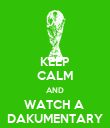 KEEP CALM AND WATCH A  DAKUMENTARY - Personalised Poster large