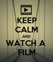 KEEP CALM AND WATCH A  FILM - Personalised Poster large