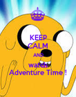KEEP CALM AND watch Adventure Time ! - Personalised Poster large