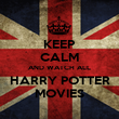 KEEP CALM AND WATCH ALL HARRY POTTER MOVIES - Personalised Poster large