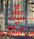 KEEP CALM AND WATCH  ALL NIGHT LONG - Personalised Poster large