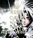 KEEP CALM AND watch Allen Walker - Personalised Poster large