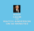 KEEP CALM AND WATCH ANDERSON ON 60 MINUTES - Personalised Poster large