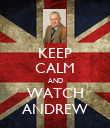 KEEP CALM AND WATCH ANDREW - Personalised Poster large