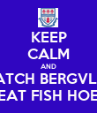KEEP CALM AND WATCH BERGVLIET BEAT FISH HOEK - Personalised Poster large