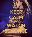 KEEP CALM AND WATCH BEYONCE - Personalised Poster large