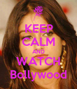KEEP CALM AND WATCH Bollywood - Personalised Poster large