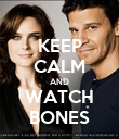 KEEP CALM AND WATCH BONES - Personalised Poster large