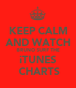 KEEP CALM AND WATCH  BRUNO SURF THE  iTUNES  CHARTS - Personalised Poster large