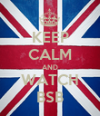KEEP CALM AND WATCH BSB - Personalised Poster large