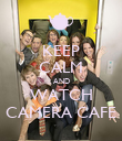 KEEP CALM AND WATCH CAMERA CAFE - Personalised Poster large