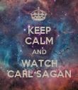 KEEP CALM AND WATCH CARL SAGAN - Personalised Poster large