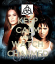 KEEP CALM AND WATCH CHARMED - Personalised Poster large