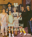 KEEP CALM AND WATCH CHAVES - Personalised Poster large