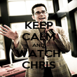 KEEP CALM AND WATCH CHRIS - Personalised Poster large