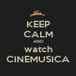 KEEP CALM AND watch CINEMUSICA - Personalised Poster large