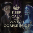 KEEP CALM AND WATCH CORPSE BRIDE - Personalised Poster large