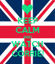 KEEP CALM AND WATCH CORRIE! - Personalised Poster large
